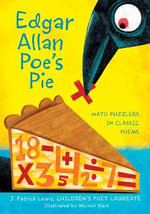 Edgar Allan Poe's Pie : Math Puzzlers in Classic Poems - J Patrick Lewis