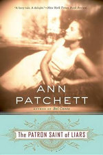 The Patron Saint of Liars - Ann Patchett