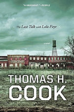 The Last Talk with Lola Faye : An Otto Penzler Book - Thomas H Cook