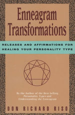 Enneagram Transformations : Releases and Affirmations for Healing Your Personality Type - Don Richard Riso