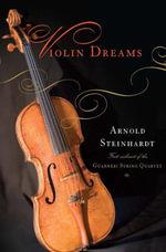 Violin Dreams - Arnold Steinhardt