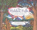The Hidden Folk : Stories of Fairies, Dwarves, Selkies, and Other Secret Beings - Lise Lunge-Larsen
