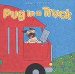 Pug in a Truck - Nancy Coffelt