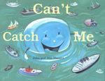 Can't Catch Me - Ann Hassett