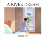 River Dream - Allen Say