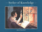 Seeker of Knowledge : The Man Who Deciphered Egyptian Hieroglyphs - James Rumford