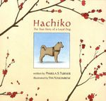 Hachiko : The True Story of a Loyal Dog - Pamela S. Turner