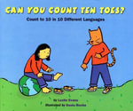 Can You Count Ten Toes? : Count to 10 in 10 Different Languages - Lezlie Evans