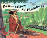 Henry Hikes to Fitchburg - D.B. Johnson