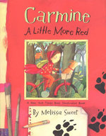 Carmine : A Little More Red - Melissa Sweet