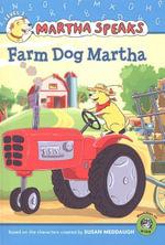 Martha Speaks : Farm Dog Martha (Reader) - Susan Meddaugh