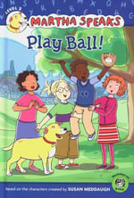 Martha Speaks : Play Ball! (Reader) - Susan Meddaugh