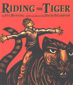 Riding the Tiger - Eve Bunting