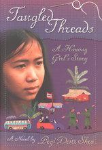Tangled Threads : A Hmong Girl's Story - Pegi Deitz Shea