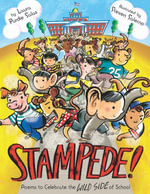 Stampede! : Poems to Celebrate the Wild Side of School - Laura Purdie Salas