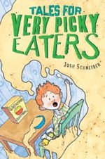 Tales for Very Picky Eaters - Josh Schneider