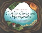 Castles, Caves, and Honeycombs - Linda Ashman