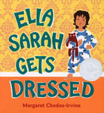 Ella Sarah Gets Dressed : Lap-Sized Board Book - Margaret Chodos-Irvine
