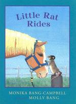 Little Rat Rides - Monika Bang-Campbell