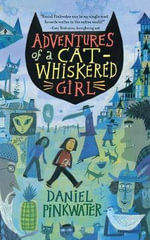 Adventures of a Cat-Whiskered Girl - Daniel Manus Pinkwater