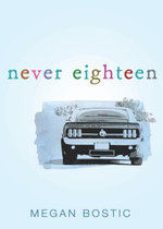 Never Eighteen - Megan Bostic