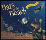 Bats at the Beach : Sing Along With A New Bat Song - Brian Lies