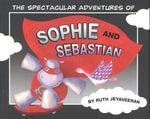 Spectacular Adventures of Sophie and Sebastian - Ruth Jeyaveeran