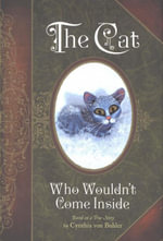 Cat Who Wouldn't Come Inside : Based on a True Story - Cynthia Von Buhler