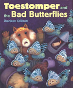 Toestomper and the Bad Butterflies - Sharleen Collicott