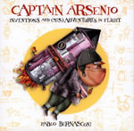 Captain Arsenio : Inventions and (Mis)adventures in Flight - Pablo Bernasconi