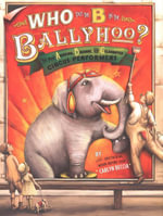 Who Put the B in the Ballyhoo? - Carlyn Beccia