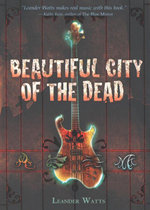 Beautiful City of the Dead - Leander Watts