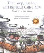 The Lamp, the Ice, and the Boat Called Fish : Based on a True Story - Jacqueline Briggs Martin