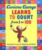 Curious George Learns to Count from 1 to 100 - H. A. Rey