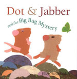 Dot & Jabber and the Big Bug Mystery - Ellen Stoll Walsh
