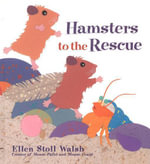 Hamsters to the Rescue - Ellen Stoll Walsh