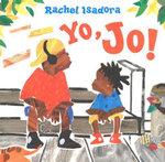 Yo, Jo! - Rachel Isadora