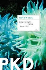 Our Friends from Frolix 8 - Philip K Dick