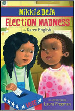 Nikki and Deja : Election Madness - Karen English