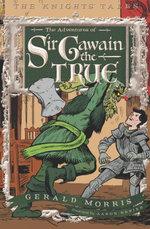 The Adventures of Sir Gawain the True - Gerald Morris