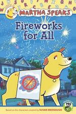 Martha Speaks : Fireworks for All! (Reader) - Susan Meddaugh