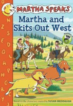 Martha Speaks : Martha and Skits Out West (Chapter Book) - Susan Meddaugh