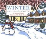 Winter : An Alphabet Acrostic - Steven Schnur