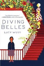 Diving Belles : And Other Stories - Lucy Wood