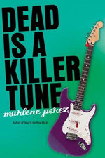 Dead Is a Killer Tune : Dead Is (Paperback) - Marlene Perez