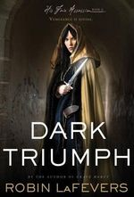 Dark Triumph : His Fair Assassin Trilogy (Hardcover) : Book 2 - Robin Lafevers