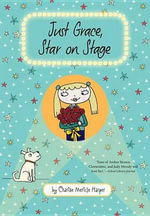 Just Grace, Star on Stage : Just Grace - Charise Mericle Harper