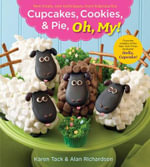 Cupcakes, Cookies, and Pie, Oh My! : New Treats, New Techniques,  More Hilarious Fun - Karen Tack