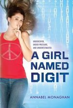 A Girl Named Digit : She's Got Your Number - Annabel Monaghan