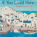 If You Lived Here : Houses of the World - Giles Laroche